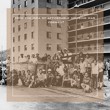 how the idea of affordable housing was formed? part 1